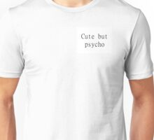 CUTE BUT PYSCHO tumblr inspired Unisex T-Shirt