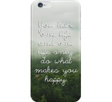 Do what makes you happy iPhone Case/Skin