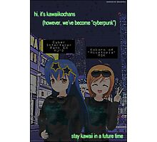 HI, it's Kawaiikochans (Cyberpunk) Photographic Print