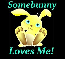 Somebunny loves me by MichelleElaine Smith