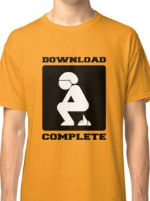 POOPING DOWNLOAD COMPLETE Classic T-Shirt