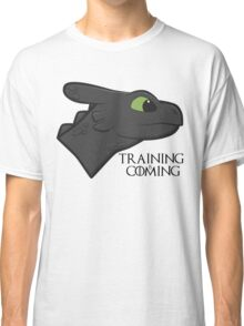 Training Is Coming Classic T-Shirt
