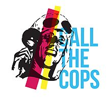 Bez  - Call The Cops Photographic Print