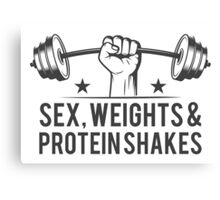 Sex, weights & protein shakes Canvas Print