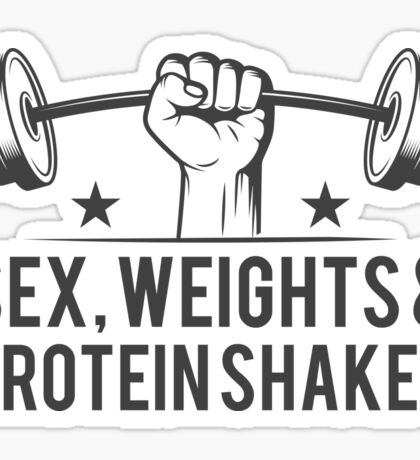 Sex, weights & protein shakes Sticker
