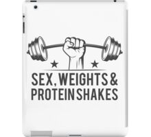 Sex, weights & protein shakes iPad Case/Skin