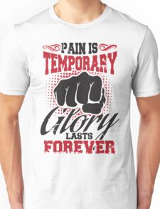 Pain is temporary - glory lasts forever! Unisex T-Shirt