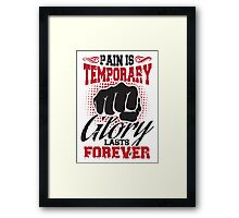 Pain is temporary - glory lasts forever! Framed Print