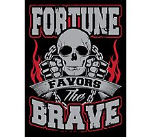 Fortune favors the brave Photographic Print