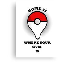 Your gym, your home Canvas Print