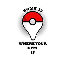 Your gym, your home Photographic Print