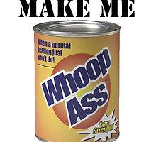 can of whoop ass by MrT-Shirt