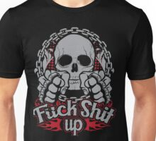 Fuck shit up Unisex T-Shirt