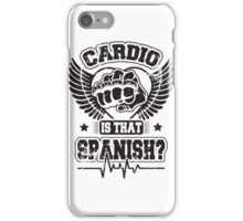 Cardio is that spanish? iPhone Case/Skin