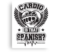 Cardio is that spanish? Canvas Print
