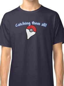 Pokémon Go - Catching them all! Classic T-Shirt