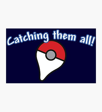 Pokémon Go - Catching them all! Photographic Print