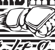 Work hard, train hard, fight easy win big Sticker
