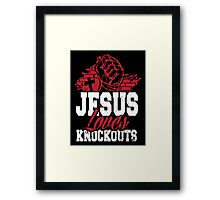 Jesus loves knockouts Framed Print
