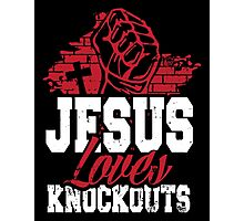 Jesus loves knockouts Photographic Print
