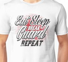 Eat sleep break guard repeat Unisex T-Shirt