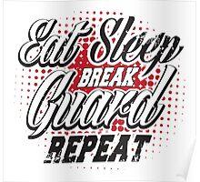 Eat sleep break guard repeat Poster