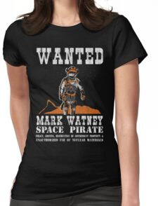 Mark Watney: Space Pirate - The Martian Womens Fitted T-Shirt