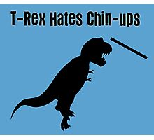 Dinosaurs Hate Exercise - T-Rex Chin-Up T-Shirt Photographic Print