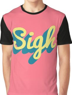 Sigh Graphic T-Shirt