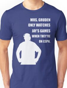 JAY IS MRS GRUDEN'S SECOND FAVORITE Unisex T-Shirt