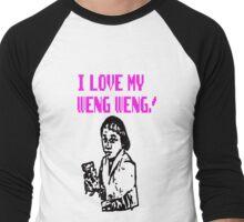 I LOVE MY WENG WENG Men's Baseball ¾ T-Shirt