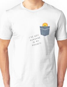 I've got sunshine in my pocket :) Unisex T-Shirt