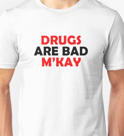 Drugs are bad. Truth Unisex T-Shirt