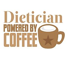 dietician powered by coffee Photographic Print