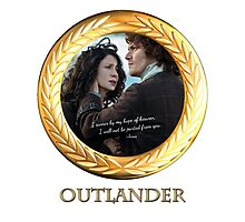 Outlander/Jamie Fraser quote/I swear by my hope of... Photographic Print