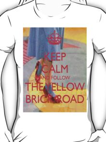 Keep Calm and Follow The Yellow Brick Road  Wizard Of Oz  T-Shirt
