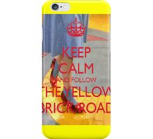 Keep Calm and Follow The Yellow Brick Road  Wizard Of Oz  iPhone Case/Skin