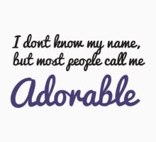 Most people call me adorable. Kids Tee