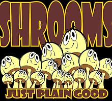 SHROOMS - JUST PLAIN GOOD in Brown by MontanaJack