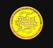 Global Warming is Here Unisex T-Shirt