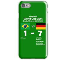 Brazil 1 - Germany 7 2014 iPhone Case/Skin