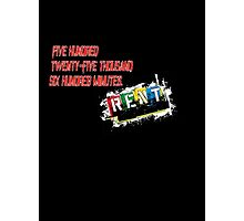 Rent the Musical Seasons Of Love Photographic Print