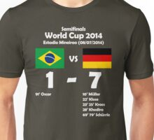 Brazil 1 - Germany 7 2014 Unisex T-Shirt