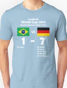 Brazil 1 - Germany 7 2014 Unisex T-Shirt