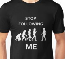 funny Evolution, stop following me Unisex T-Shirt