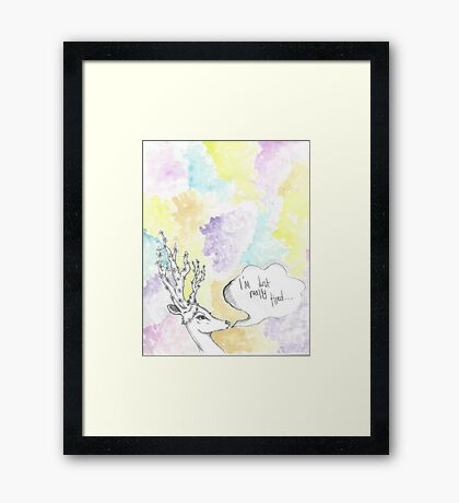 I'm Just Really Tired Deer (faded) Framed Print