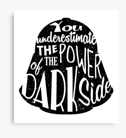 Star Wars - Darth Vader quote - You underestimate the power of the dark side - Darth Vader Silhouette Typography  Canvas Print