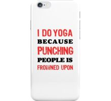 Yoga and Punching, Frowned Upon iPhone Case/Skin