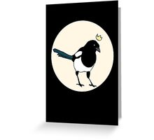 King Magpie Greeting Card