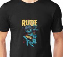 Rude Boyz and Girlz Unisex T-Shirt